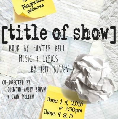 Showing at 7 Stages// Independent Artists' Playhouse presents [title of show]